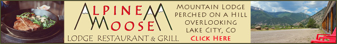 Click here for Alpine Moose Lodge Restaurant and Grill near the Alpine Loop Backcountry Scenic Byway in Lake City, Colorado