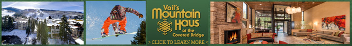 Click here to go to the Vail's Mountain Haus at the Covered Bridge page