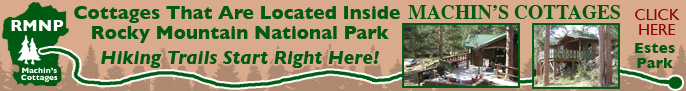 Click here for Machin's Cottages in the Pines, Cabins in Estes Park Colorado