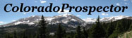 Colorado Prospector, Mining, Geology, Colorado Mineral Belt, The Colorado Vacation Directory